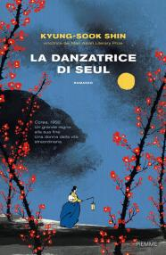 LA DANZATRICE DI SEUL Kyung Sook Shin Recensioni libri e News Unlibro