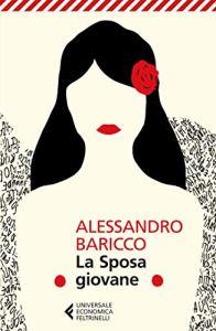 LA SPOSA GIOVANE Alessandro Baricco Recensioni Libri e News Unlibro