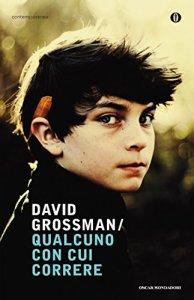 QUALCUNO CON CUI CORRERE David Grossman recensioni Libri e news UnlLibro