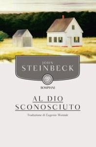 AL DIO SCONOSCIUTO John Steinbeck Recensioni Libri e news unLibro