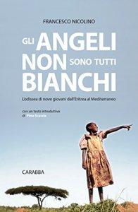 GLI ANGELI NON SONO TUTTI BIANCHI Francesco Nicolino recensioni Libri e News Unlibro