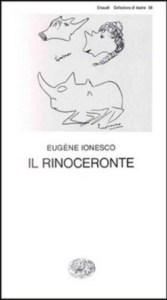 IL RINOCERONTE Eugène Ionesco Recensioni Libri e News UnLibro