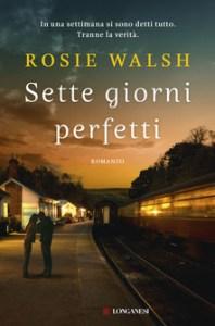 SETTE GIORNI PERFETTI Rosie Walsh Recensioni Libri e News UnLibro