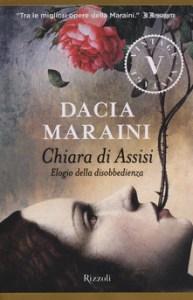 CHIARA D'ASSISI Elogio della disobbedienza, di dacia Maraini