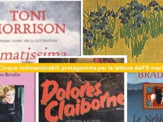 Cinque indimenticabili protagoniste per le letture dell'8 marzo recensioni Libri e News Unlibro