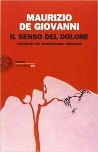 IL SENSO DEL DOLORE L'inverno del commissario Ricciardi Maurizio De Giovanni
