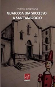 Qualcosa era successo a Sant'Ambrogio recensioni Libri e News