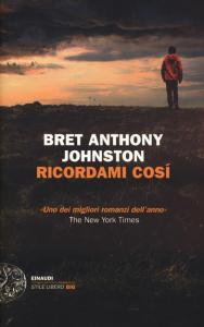 RICORDAMI COSÌ Bret Anthony Jonston recensioni Libri e News UnLibro