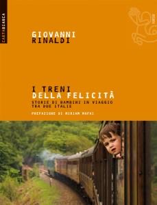 I TRENI DELLA FELICITÀ Giovanni Rinaldi  Recensioni Libri e news Unlibro