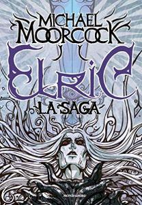 ELRIC. LA SAGA, di Michael Moorcock