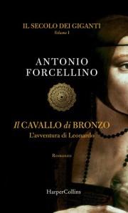 IL SECOLO DEI GIGANTI, Il cavallo di bronzo Antonio Forcellino recensioni Libri e News UnLibro