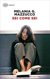 SEI COME SEI Melania G. Mazzucco Recensioni Libri e News unlibro
