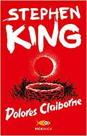 DOLORES CLAIBORNE Stephen King Recensioni Libri e News