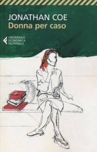 DONNA PER CASO Jonathan Coe Recensioni Libri e News