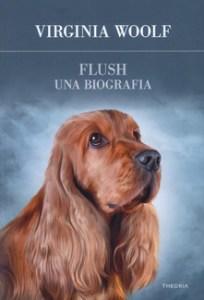 FLUSH, UNA BIOGRAFIA Virginia Woolf Recensioni Libri e News