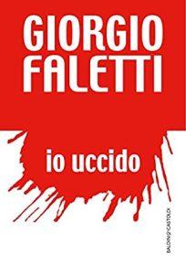 IO UCCIDO Giorgio Faletti recensioni Libri e news