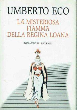 LA MISTERIOSA FIAMMA DELLA REGINA LOANA Umberto Eco Recensioni Libri e News