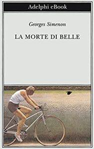 LA MORTE DI BELLE Georges Simenon Recensioni Libri e News