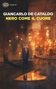 NERO COME IL CUORE Giancarlo De Cataldo Recensioni Libri e news