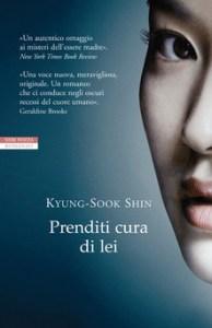 PRENDITI CURA DI LEI Kyung-sook Shin Recensioni Libri e News Unlibro