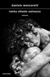 TUTTO CHIEDE SALVEZZA Daniele Mencarelli Recensioni Libri e News