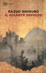 IL GIGANTE SEPOLTO Kazuo Ischiguro recensioni Libri e News