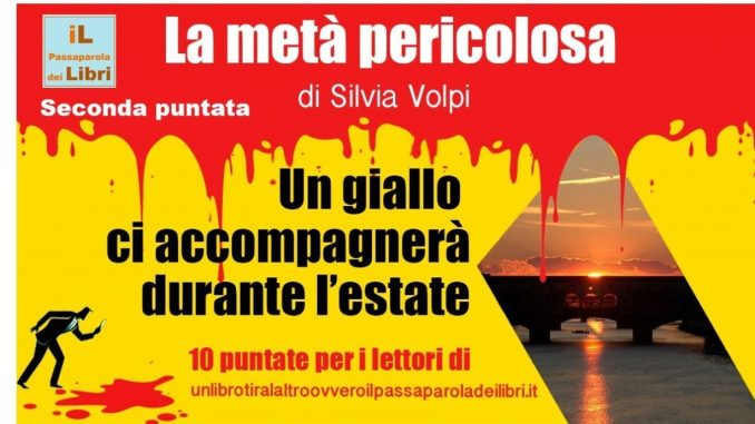 La metà pericolosa di Silvia Volpi - seconda puntata