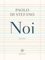 NOI Paolo Di Stefano Recensioni Libri e News