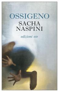 OSSIGENO Sacha Naspini Recensioni Libri e News