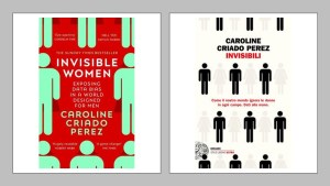 INVISIBLE WOMEN (INVISIBILI), di Caroline Criado Perez Recensioni Libri e News