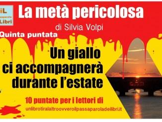 La metà pericolosa Silvia Volpi 5° Puntata