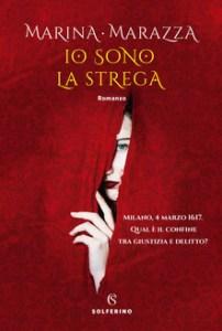 IO SONO LA STREGA Marina Marazza Recensioni Libri e News