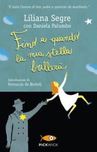FINO A QUANDO LA MIA STELLA BRILLERÀ di Liliana Segre e D. Palumbo