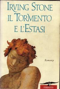 IL TORMENTO E L'ESTASI Irving Stone recensioni Libri e news