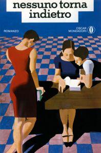 NESSUNO TORNA INDIETRO, di Alba De Céspedes Recensioni Libri e News