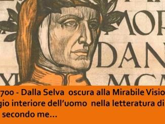 Dalla selva oscura alla mirabile visione Dante 700