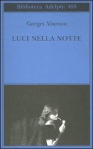 LUCI NELLA NOTTE Georges Simenon Recensioni libri e News