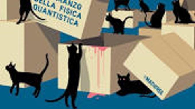 UCCIDERÒ IL GATTO SCHRODINGER Gabriella Greison Recensioni libri e News