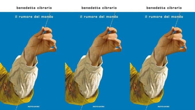 IL RUMORE DEL MONDO Benedetta Cibrario Recensioni Libri e News