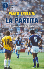La partita Il romanzo di Italia Brasile