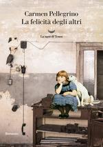 La felicità degli altri Carmen Pellegrino