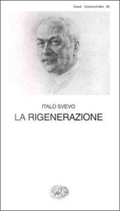 La rigenerazione I. Svevo