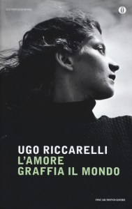 L'amore graffia il mondo Ugo Riccarelli