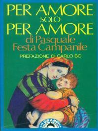per Amore solo per amore P. F. Campanile