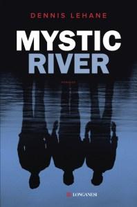 MYSTIC RIVER Dennis Lehane Recensioni Libri e News
