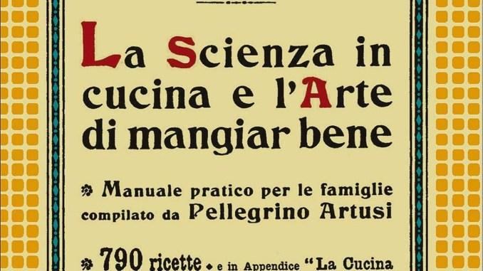 LA SCIENZA IN CUCINA E L' ARTE DI MANGIARBENE Pellegrino Artusi