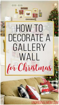 How to Decorate a Gallery Wall for Christmas - unOriginal Mom
