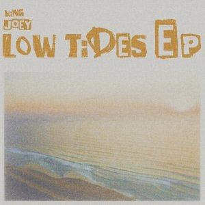 King Joey Low Tides