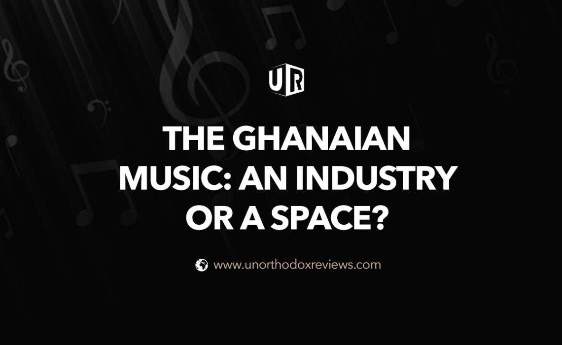 Ghanaian Music: An Industry Or Space?