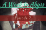 Tough Love – A Week In Abyss Ep 7